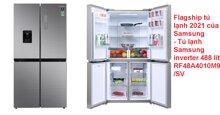 Review tủ lạnh Samsung inverter 488 lít RF48A4010M9/SV có tốt không? Giá bao nhiêu tiền?