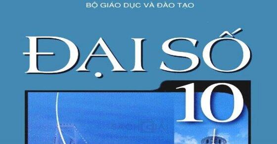 Sách giáo khoa đại số 10 có gì đặc biệt?