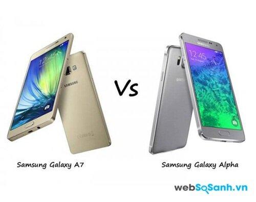 Samsung Galaxy A7 và Samsung Galaxy Alpha điện thoại nào phù hợp với bạn?