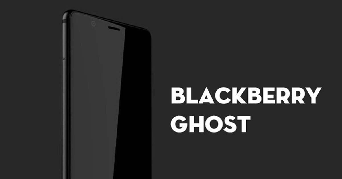 Sắp ra mắt BlackBerry Ghost – iPhone X có thêm đối thủ mới
