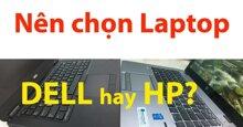Sinh viên nên chọn laptop nào, Dell hay HP?