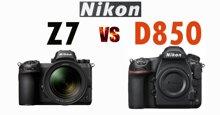 So sánh 2 chiếc máy ảnh Nikon Z7 và D850