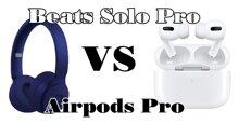So sánh Beats Solo Pro và Airpods Pro: Bạn nên mua chiếc nào?
