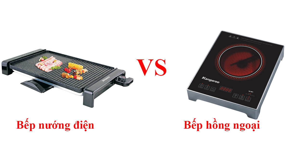 So sánh bếp nướng điện và bếp hồng ngoại khi nướng thức ăn