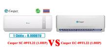 So sánh điều hòa Casper 9000 1 chiều EC-09TL22 và SC-09TL22 : Nên chọn mua điều hòa nào thì RẺ – BỀN – ĐẸP ?