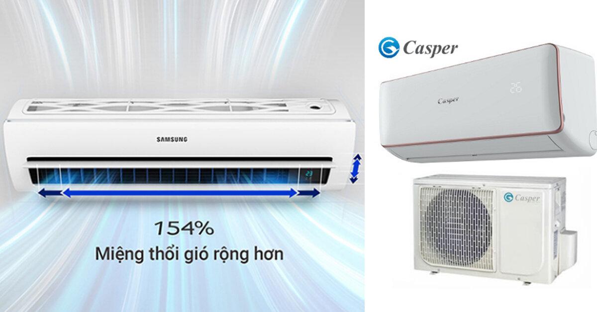 So sánh điều hòa Casper giá rẻ và điều hòa Samsung – Điều hòa nào có khả năng làm lạnh vượt trội và hiện đại hơn ?