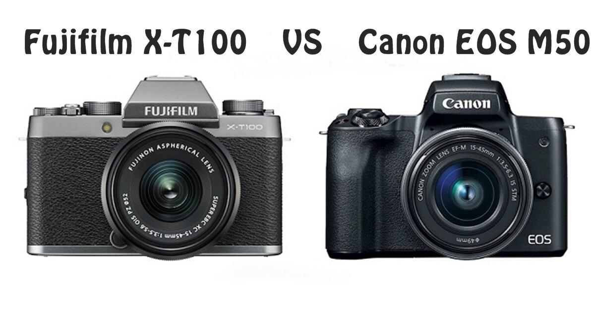 So sánh hai chiếc máy ảnh mirroless Fujifilm X-T100 và Canon EOS M50