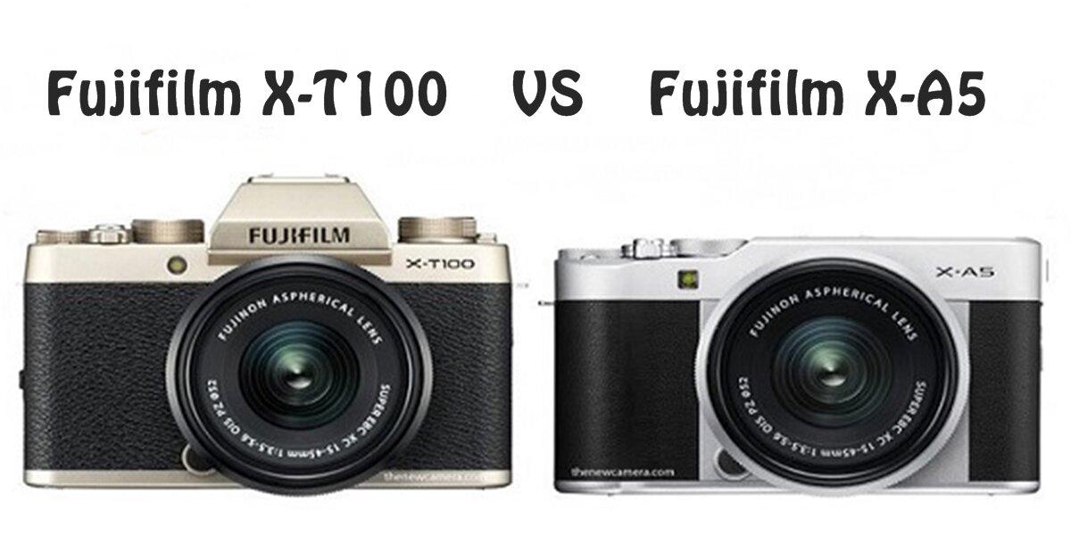 So sánh hai chiếc máy ảnh Fujifilm X-T100 và X-A5