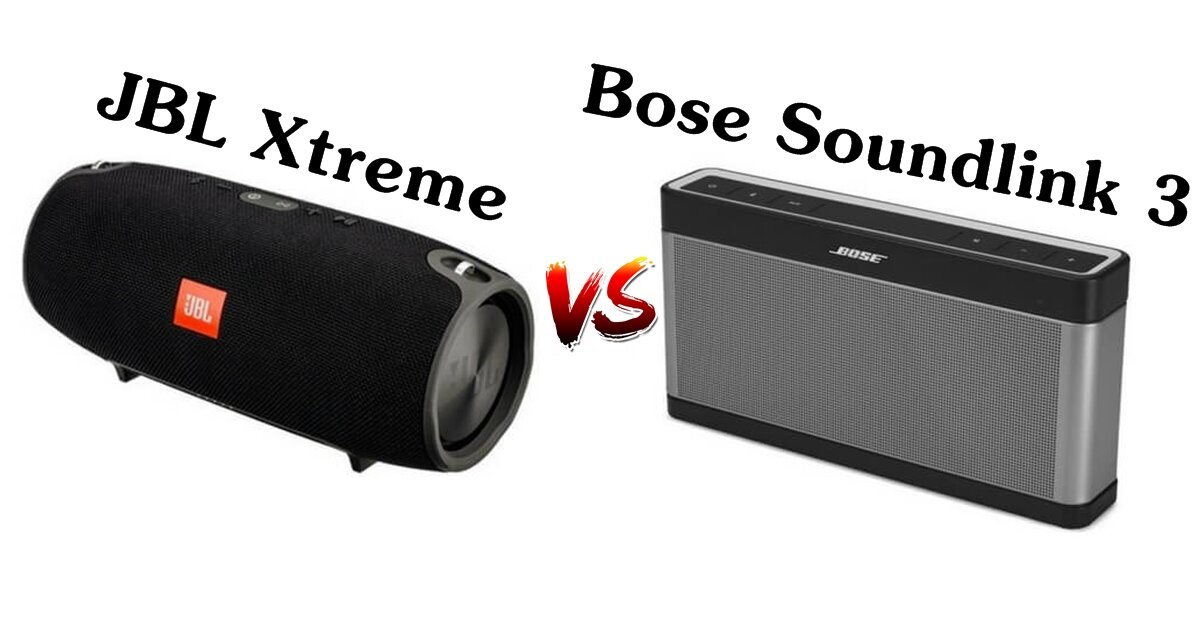 So sánh hai loa bluetooth JBL Xtreme và Bose Soundlink 3