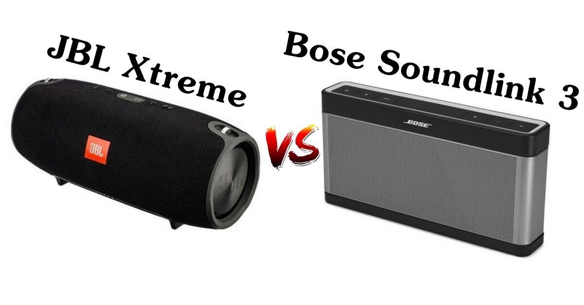 So sánh hai loa bluetooth JBL Xtreme và Bose Soundlink 3
