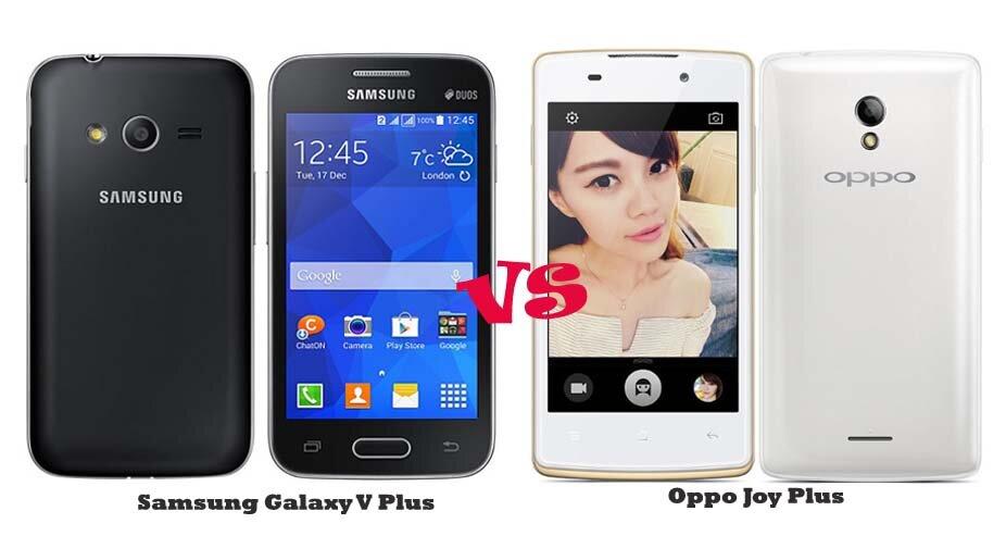 So sánh hai mẫu smartphone giá rẻ Galaxy V Plus và Oppo Joy Plus