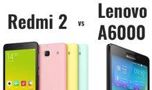 So sánh hai smartphone tầm trung Lenovo A6000 và Xiaomi Redmi 2