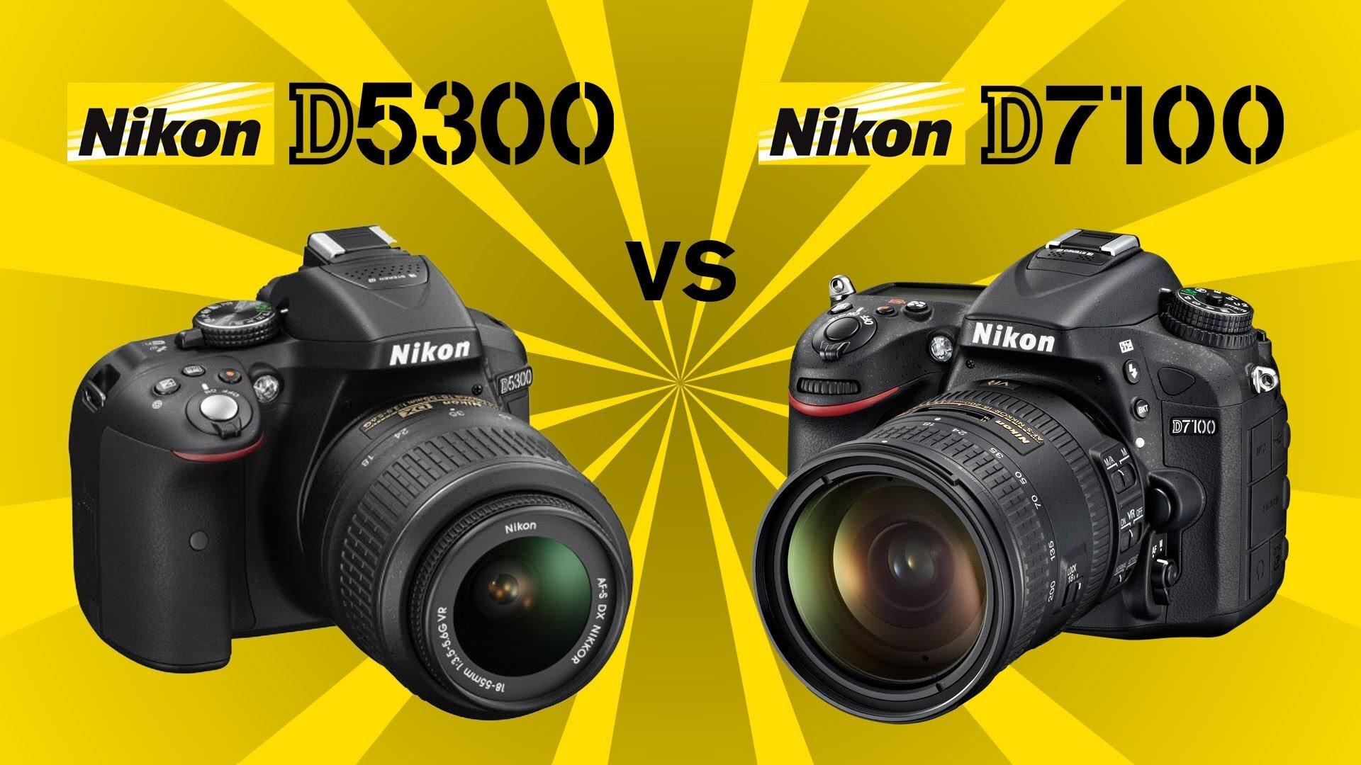 So sánh máy ảnh Nikon D7100 và Nikon D5300