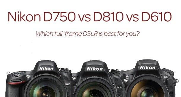 So sánh máy ảnh Nikon D750 vs D810 vs D610: 10 sự khác biệt quan trọng không thể bỏ qua (Phần 1)