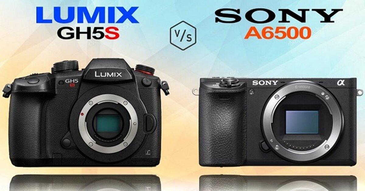 So sánh máy ảnh Sony A6500 và Panasonic Lumix DC-GH5s