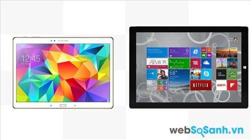 So sánh máy tính bảng Galaxy Tab S 10.5 và Surface Pro 3