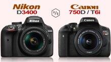 So sánh Nikon D3400 với Canon 750D nên mua loại nào qua 15 tiêu chí đánh giá