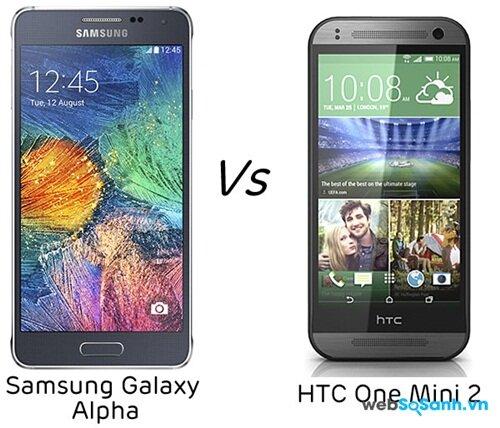 So sánh Samsung Galaxy Alpha với HTC One Mini 2