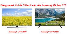 So sánh smart tivi Samsung 4K 55 inch UA55NU8000 và UA55RU8000 : dòng nào tốt hơn ?