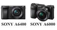 So sánh Sony a6400 và a6000: Mới hơn liệu có tốt hơn?