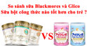 So sánh sữa Blackmores và Glico : Sữa bột công thức nào tốt hơn cho trẻ ?