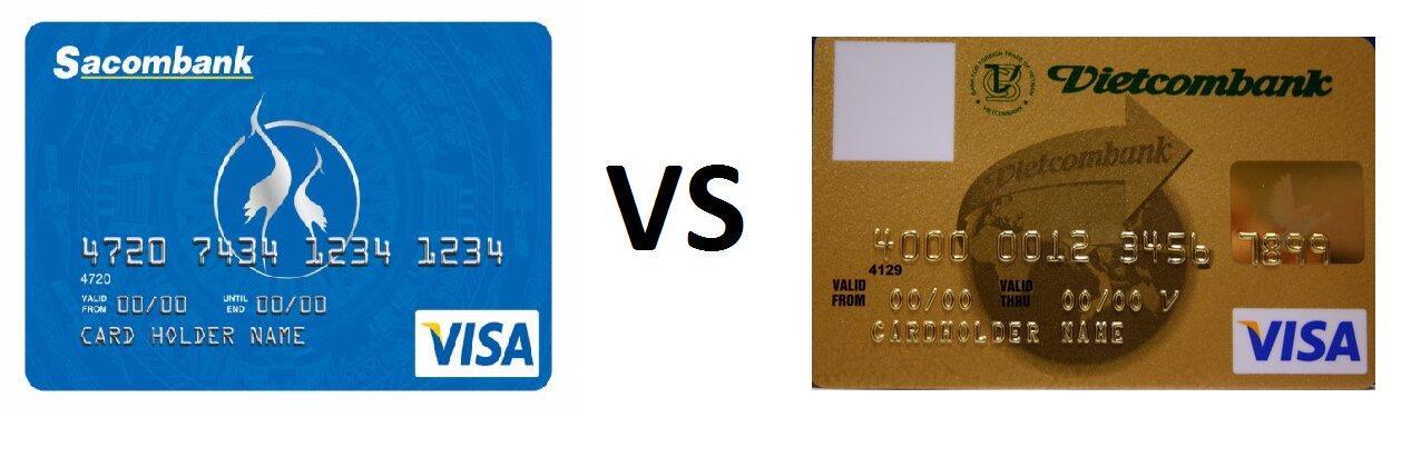 So sánh thẻ tín dụng Sacombank và Vietcombank