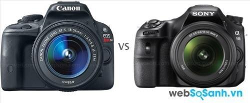So sánh ưu – nhược điểm của máy ảnh Sony A58 và Canon SL1