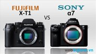 So sánh ưu – nhược điểm của máy ảnh Sony A7 với Fujifilm X-T1