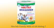 Sữa bột Family Milk có tốt không ? Giá bao nhiêu ?