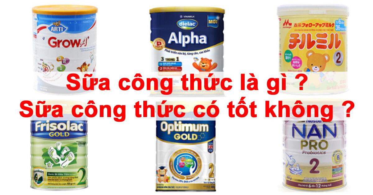 Sữa công thức là gì ? Sữa công thức có tốt không ?