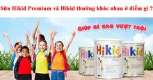Sữa Hikid Premium và Hikid thường khác nhau ở điểm gì ?
