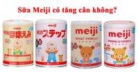 Sữa Meiji có tăng cân không?