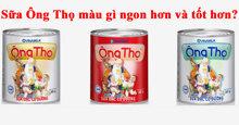Sữa Ông Thọ trắng và sữa Ông Thọ đỏ loại nào tốt hơn và ngon hơn ?