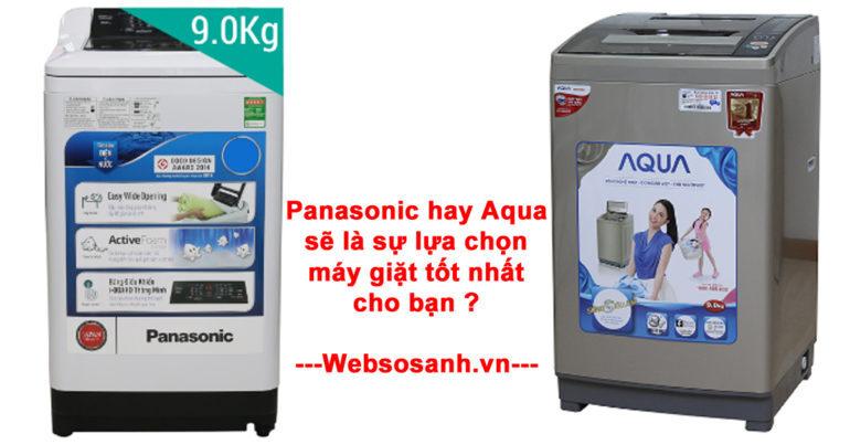 So sánh máy giặt Aqua và Panasonic : Nên mua máy giặt của hãng nào ?