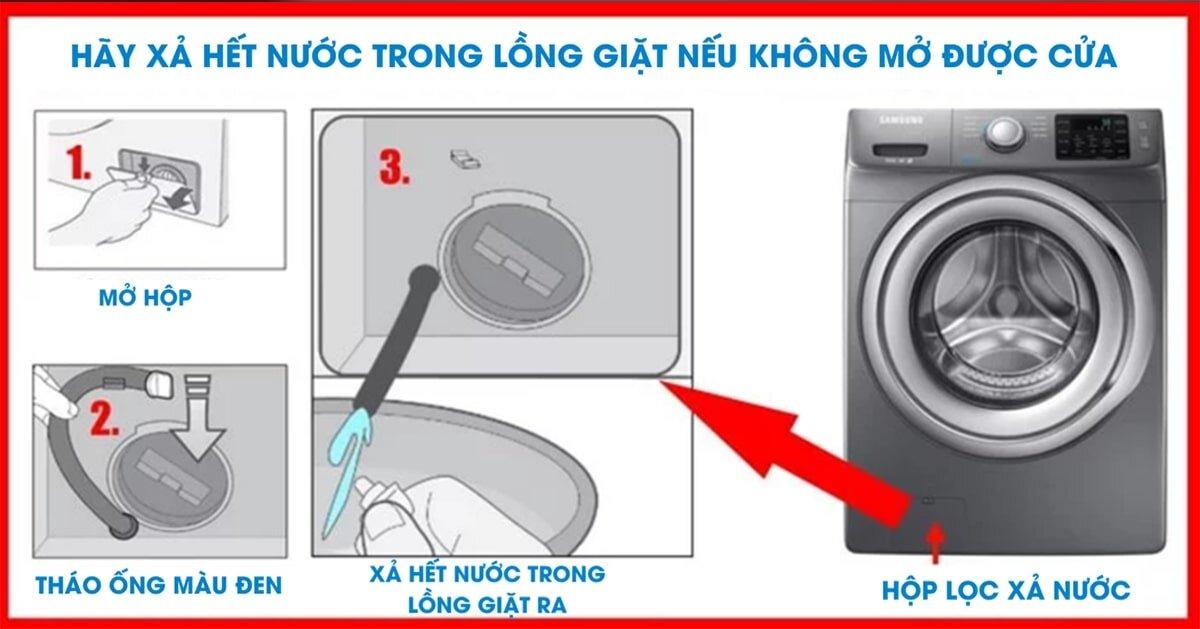 Xả hết nước trong lồng giặt để có thể mở được cửa máy