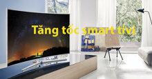 Tăng tốc độ xử lý trên smart tivi với những mẹo nhỏ sau đây