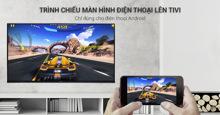 Hướng dẫn chiếu màn hình smartphone lên smart tivi Asanzo 2018