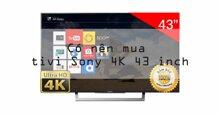 Tivi Sony 4K 43 inch giá đắt nhưng có nên mua hay không?