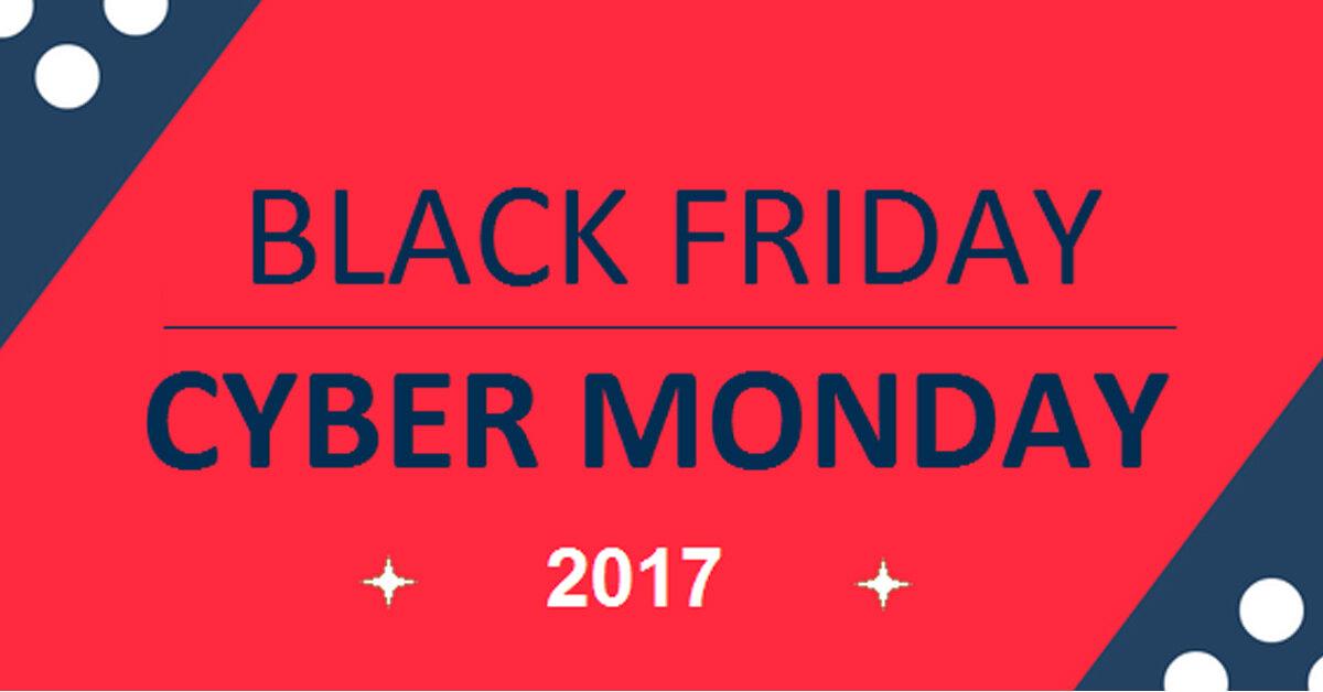 Tổng hợp các khuyến mãi Black Friday và Cyber Monday HOT nhất 2017