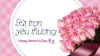 Tổng hợp lời chúc 8/3 dành cho những người phụ nữ quan trọng nhất cuộc đời bạn