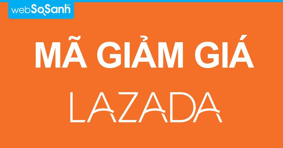 Tổng hợp mã giảm giá Lazada, Voucher Lazada khuyến mãi HOT nhất tháng 06/2017