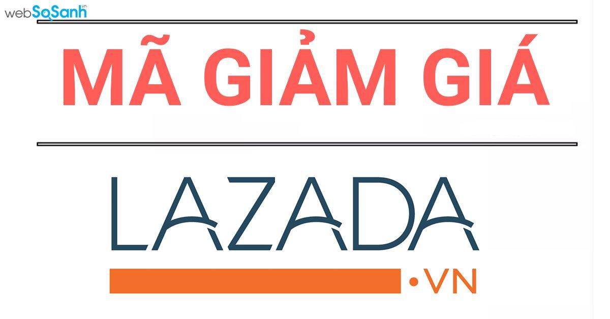 Tổng hợp mã giảm giá Lazada, Voucher Lazada khuyến mãi MỚI nhất tháng 10/2017