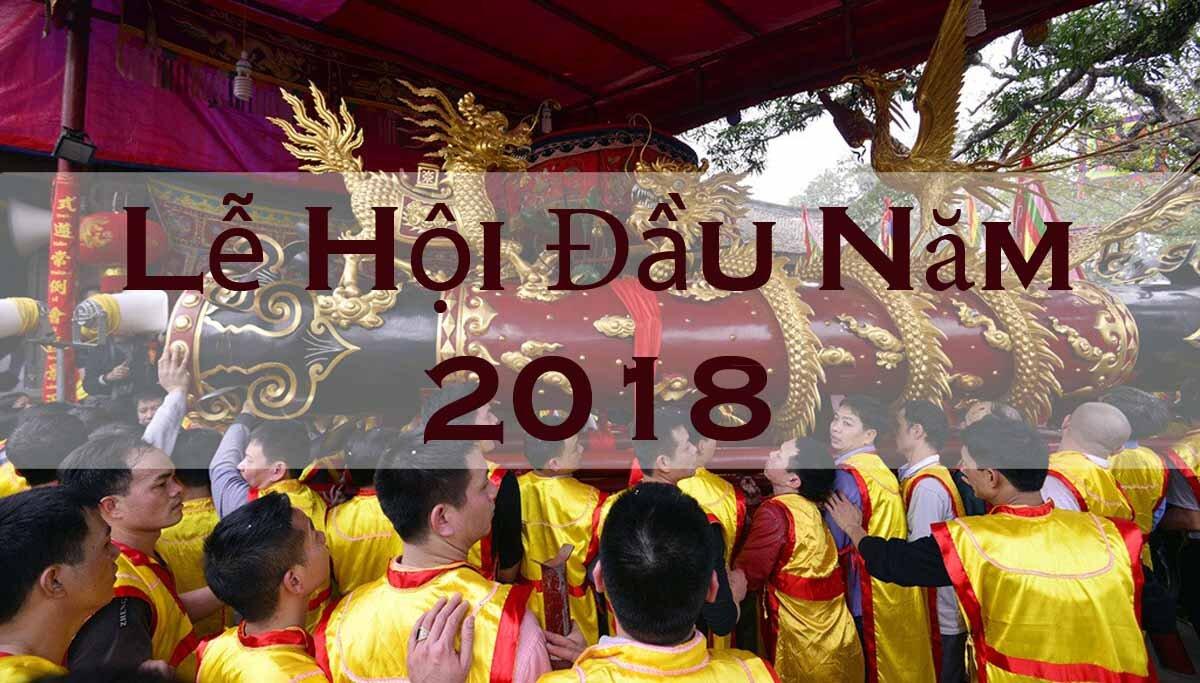 Tổng hợp tất tần tật các lễ hội đầu xuân năm mới 2018 trên cả 3 miền Bắc – Trung – Nam