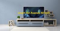 TOP 3 model smart tivi Asanzo 40 inch có thiết kế màn hình mỏng tốt nhất hiện nay