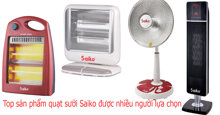 Top 5 sản phẩm quạt sưởi Saiko được nhiều người sử dụng.