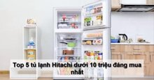 TOP 5 tủ lạnh Hitachi dưới 10 triệu bạn nên sắm sửa cho gia đình