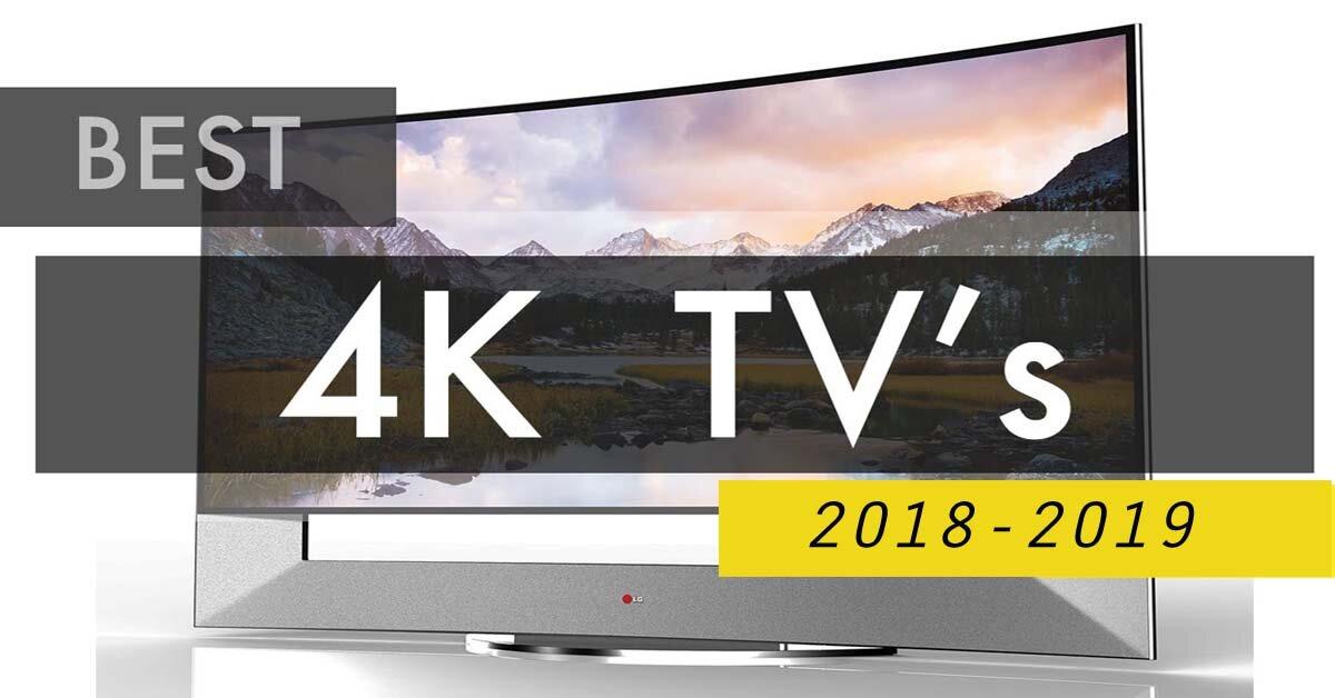 Top 6 tivi 4K tốt nhất hiện nay để mua trong năm 2019