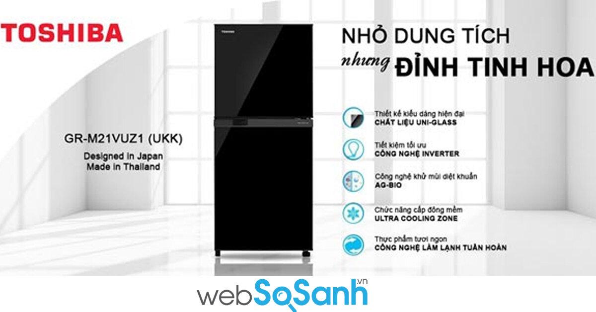 Toshiba GR-M21VUZ1 – tủ lạnh cấp đông mềm Toshiba giá rẻ bán chạy nhất thị trường hiện nay