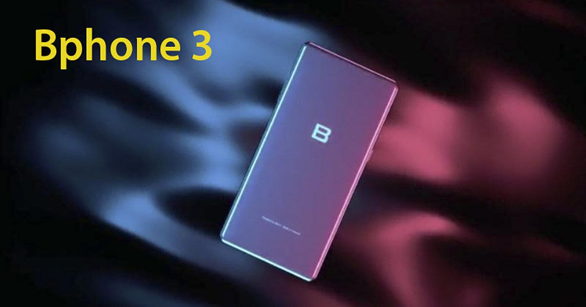 Trải nghiệm điện thoại Bphone 3 và Bphone 3 Pro mới ra mắt giá từ 6,99 triệu đồng