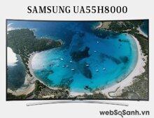 Trải nghiệm màn hình cong mới lạ với TiVi LED 3D Samsung UA55H8000